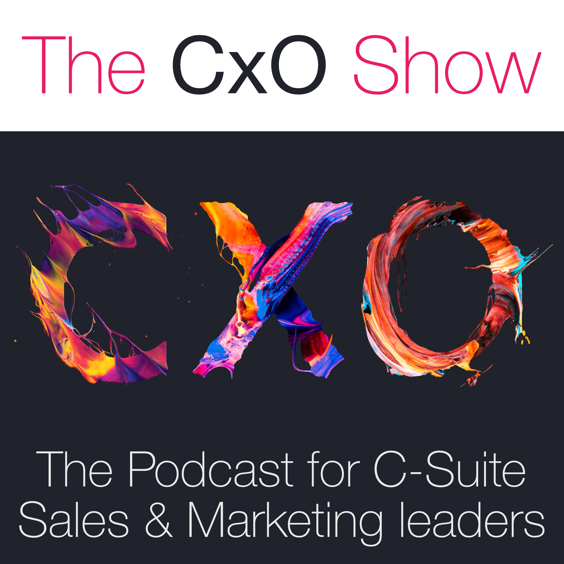 The CxO Show Podcast for Sales and Marketing Leaders